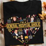 I'm a general hospital aholic heart  t shirt hoodie sweater sweater