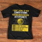 I don't bowl to win competitions nor do i bowl to other people's acceptances i bowl to escape this world t shirt hoodie sweater sweater