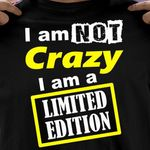 I am not crazy i am limited edition warning t shirt hoodie sweater sweater