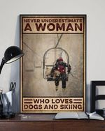 Never understimate a woman who loves dogs and skiing poster canvas