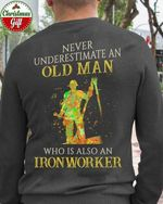 Never underestimate an old man who is also an ironworker sweater