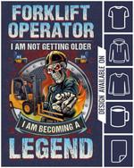 Forklift operator i am not getting older i am becoming a legend