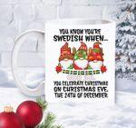 You know you're swedish when you celebrated christmas mug