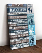 To my daughter never feel that you're alone believe in yourself love dad poster canvas poster canvas