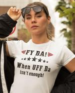 Norwegians fy da when uff da isn't enough shirt
