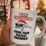 Merry christmas dad from your fastest swimmer funny mug Tshirt Hoodie Sweater