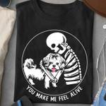 Skeleton dog you make me feel alive shirt