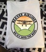 Plane beaver airlines we fly into the bush tshirt