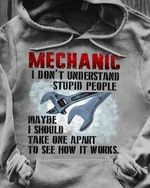 Mechanic i don't understand stupid people hoodie