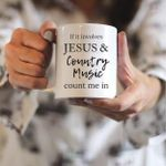 If it involves jesus & country music count me in mug