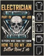 Electrician the hardest part of my job is being nice to people who think they know how to do my job better tshirt