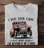 Antique car i may look calm but in my head i've revved it up 3 times tshirt