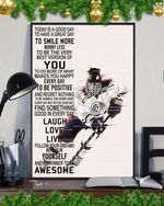 Hockey today is good day to have great day smile more worry less be best version of you poster