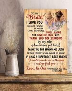 To my bestie i love you because i know no matter what happens you'll always love me back poster