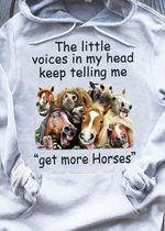 The little voices in my head keep telling me get more horses hoodie