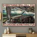 Pilots everything will kill you so choose something fun poster