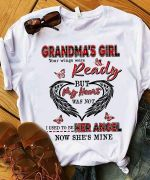 Grandma's girl your wings were ready but my heart was not i used to be her angel now she's mine shirt