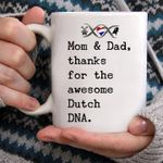Mom & dad thanks for the awesome dutch dna mug