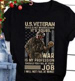 Us veteran peace is not my profession it's not yours tshirt