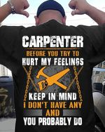 Carpenter before you try to hurt my feelings keep in mind i don't have any and you probably do tshirt