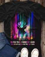Into the forest i go to lose my mind and find my soul deer lovers shirt Tshirt Hoodie Sweater