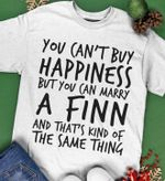 You can't buy happiness but you can marry a finn and that's kind of the same thing shirt