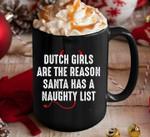 Dutch girls are the reason santa has a naughty list christmas mug