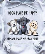 Dogs make me happy humans make my head hurt hoodie Tshirt Hoodie Sweater