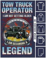 Tow truck operator i am not getting older i am becoming legend tshirt
