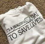 It's a beautiful day to save life hoodie