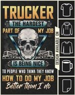 Trucker the hardest part of my job is being nice to people who think they know how to do my job better tshirt