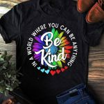LGBT in a world where you can be anything be kind daisy shirt