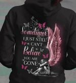 Sometimes i just still can't believe you are gone angel wings butterfly hoodie