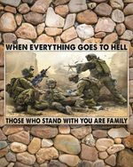 Veteran when everything goes to hell those who stand with you are family soldiers poster