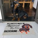 All guests must be approved by our dachshund