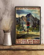 Hiking and into the mountains i go to lose my mind and find my soul poster