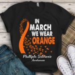 In march we wear orange multiple sclerosis prevention ribbon shirt
