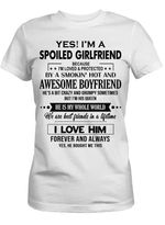 Yes i'm a spoiled girlfriend because i'm loved protected by smokin hot awesome boyfriend shirt