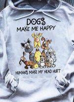 Funny dogs make me happy humans make my head hurt hoodie