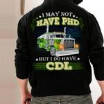 Trucker I may not have phd but i do have cdl hoodie