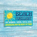 Beach forecast sun swimming tanning tropical drinks drinking may be heavy at times poster