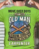 Move over boys let this old man show you how to be a carpenter shirt