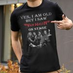 Yes i am old but i saw van halen on stage