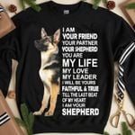 I am your friend your partner your shepherd you are my life love leader will be faithful true till last beat of heart shirt