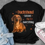 Dachshund kisses fix everything shirt