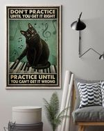 Cat piano don't practice until you get it right practice until you can't get it wrong poster