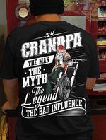 Biker grandpa the man the myth the legend the bad influence shirt