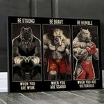 Bulldog boxing be strong when you are weak brave when you are scared humble when you are victorious poster