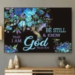 Be still and know that i am god psalm 46 10 bible flowers hummingbirds poster