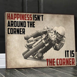 Biker happiness isn't around the corner it is the corner poster